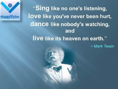 Mark Twain Quote Dance Like No One Is Watching
