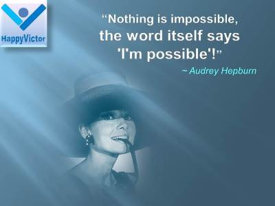 Impossible is possibloe quotes: Nothing is impossible, the word itself says 'I'm possible'!@